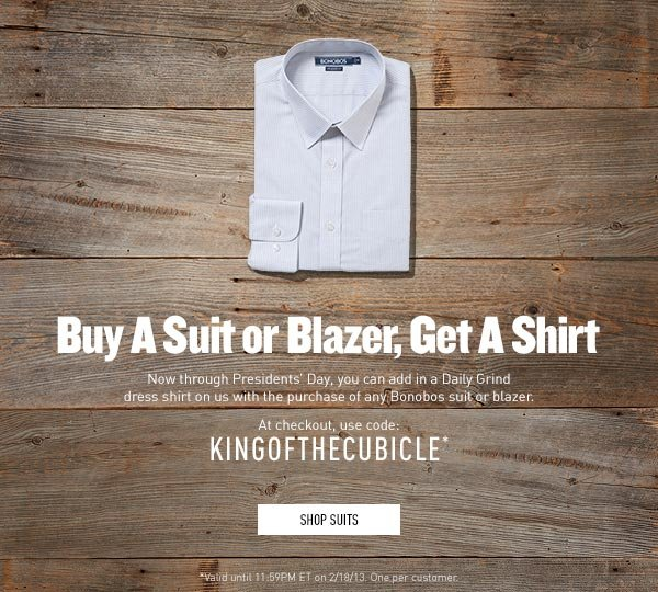 Get A Shirt With Any Suit Or Blazer - Use Code KINGOFTHECUBICLE