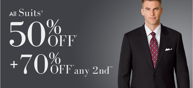 All Suits† 50% OFF* + 70% OFF* any 2nd**