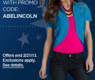 PLUS, EXTRA 15% OFF WITH PROMO CODE: ABELINCOLN | Offer ends 2/21/13. Exclusions apply. See details.