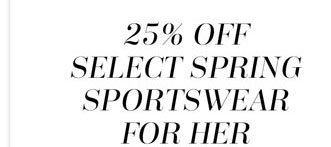 25% off Select Spring Sportswear for Her