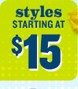 styles STARTING AT $15