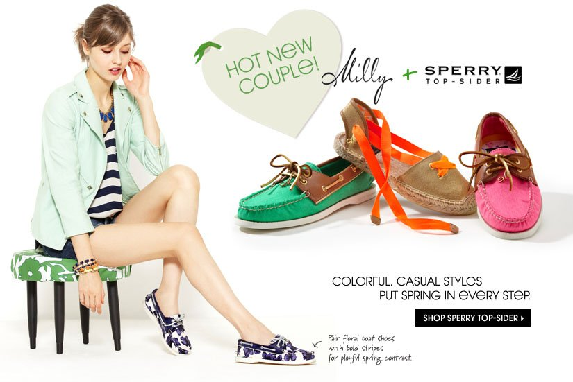 HOT NEW COUPLE! Milly + SPERRY TOP-SIDER. COLORFUL, CASUAL STYLES PUT SPRING IN EVERY STEP. SHOP SPERRY TOP-SIDER