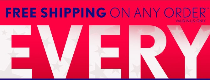 FREE SHIPPING ON ANY ORDER*** VALID IN THE U.S. ONLY