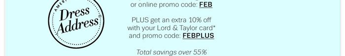 Use promo code FEB & get an extra 10% when you use your card and promo code FEBPLUS