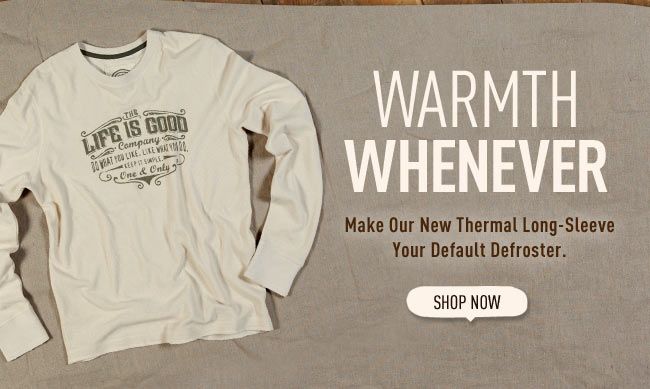 Warmth Whenever - Make Our New Thermal Long-Sleeve Your Default Defroster
