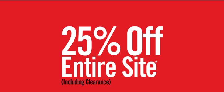 25% OFF ENTIRE SITE* (INCLUDING CLEARANCE)