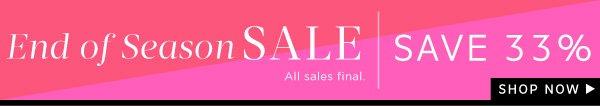 End of Season Sale - Save 33%. Shop Now