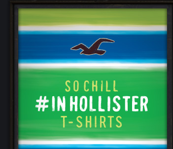 SO CHILL #INHOLLISTER TSHIRTS