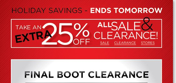 Holiday Savings ends tomorrow! Shop our Final Boot Clearance and save up to 65% on UGG® Australia, Raffini, Dansko and more. Plus, shop a great selection of Sale & Clearance items and save an extra 25%! Shop now for the best selection online and in-stores at The Walking Company.