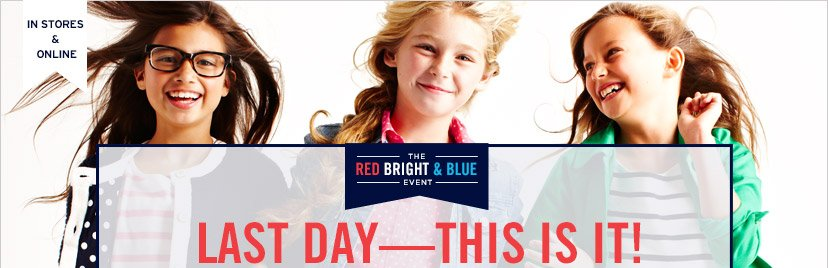 IN STORES & ONLINE | THE RED BRIGHT & BLUE EVENT | LAST DAY—THIS IS IT!