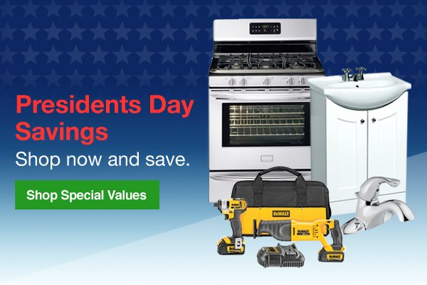 Presidents Day Savings. Shop now and save. Shop Special Values.