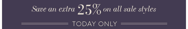Save an extra 25% on all sale styles