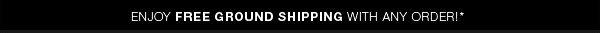 FREE GROUND SHIPPING!
