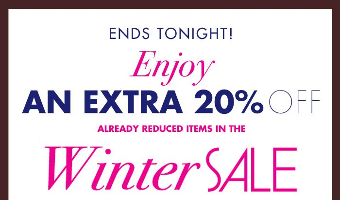 ENDS TONIGHT!