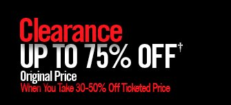 CLEARANCE UP TO 75% OFF†
