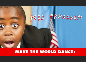Kid President - Make the world dance.