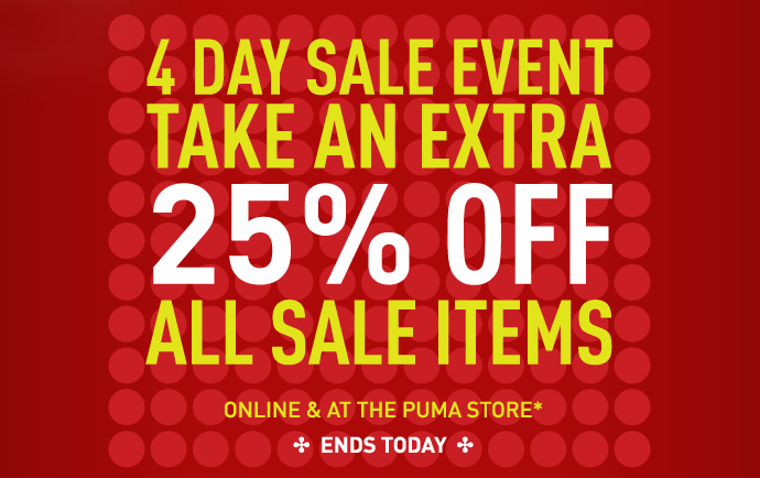 4 DAY SALE EVENT TAKE AN EXTRA 25% OFF ALL SALE ITEMS*
