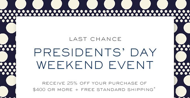 LAST CHANCE PRESIDENTS DAY WEEKEND EVENT
