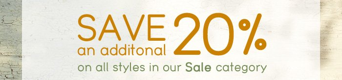 Save 20% on all styles in our Sale category.