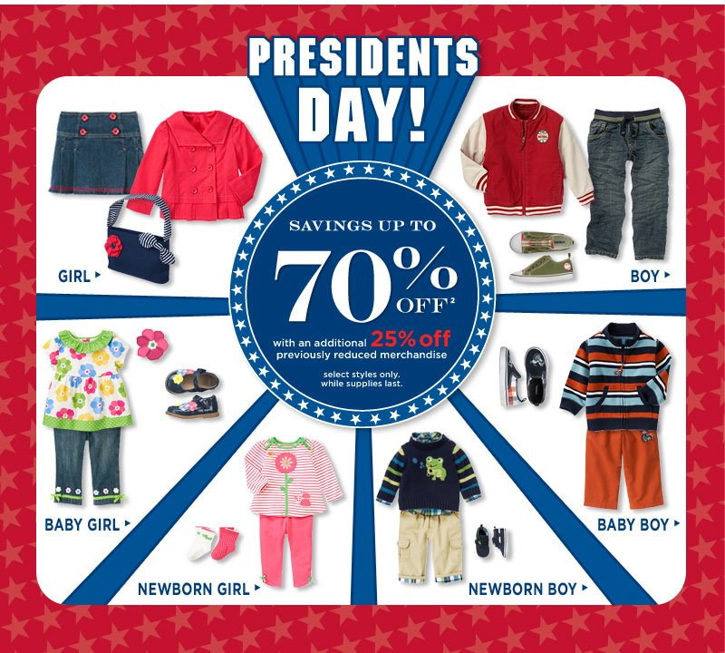 Presidents Day! Savings up to 70% off(2) with an additional 25% off previously reduced merchandise. Select styles only. While supplies last.