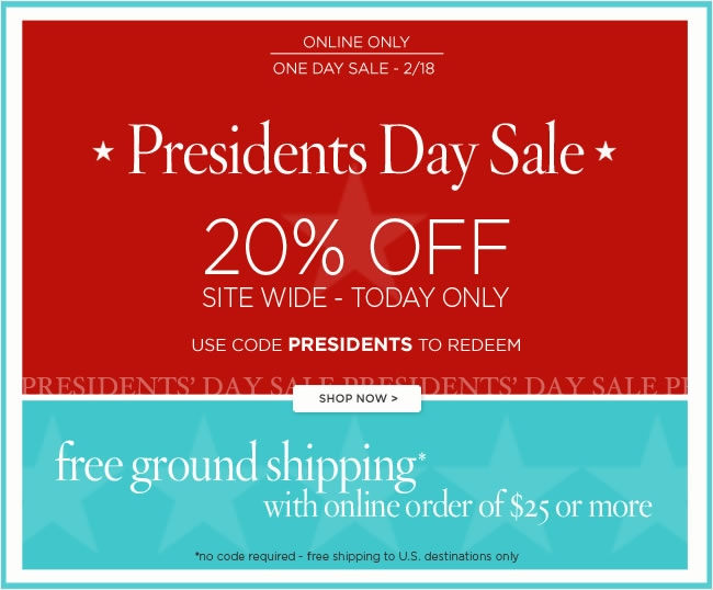 One Day Sale Event Presidents' Day Sale 20% Off Site Wide - Today Only  Use code PRESIDENTS to redeem  #####   Free Ground Shipping  with online order of $25 or more*  No code required  *Free shipping to U.S. destinations only  Only at www.papyrusonline.com