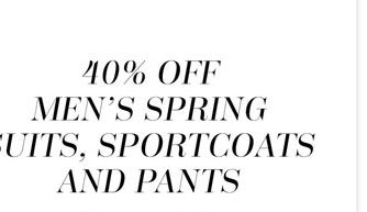 40% off Men's Spring Suits, Sportcoats and Pants