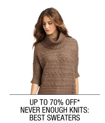 UP TO 70% OFF* NEVER ENOUGH KNITS: BEST SWEATERS