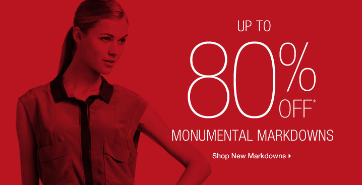 Up To 80% Off* Monumental Markdowns