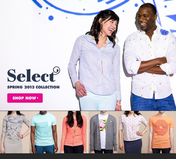 Select Spring 2013 Collection - Shop now.