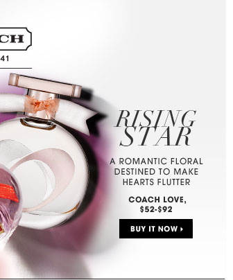 Rising Star. a romantic floral destined to make hearts flutter. new . ships for free. Coach Love, $52-$92. Buy it now