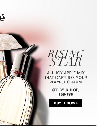 Rising Star. a juicy apple mix that captures your playful charm. new . ships for free. See by Chloe, $58-$98. Buy it now