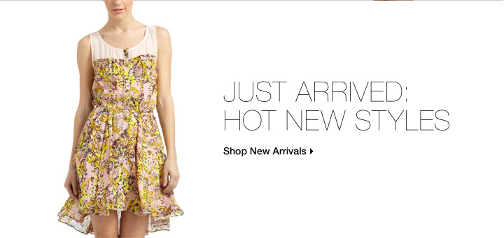 50% Off* Just Arrived: Hot New Styles