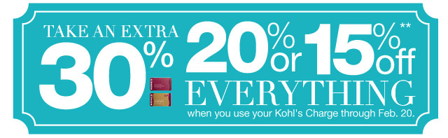 Take an EXTRA 30%, 20% or 15% Off everything when you use your Kohl's Charge through Feb. 20.