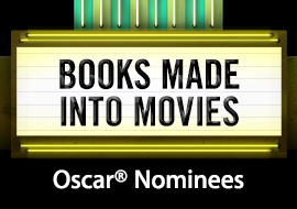 Books Made Into Movies - Oscar® Nominees