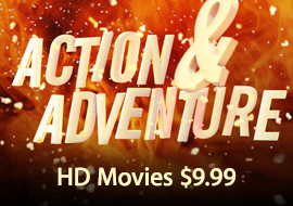 Action & Adventure - HD Movies $9.99