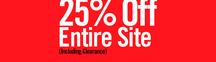 LAST DAY! 25% OFF** ENTIRE SITE (INCLUDING CLEARANCE)
