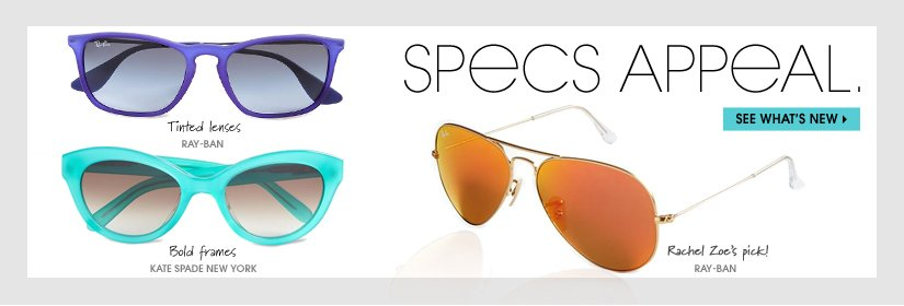SPECS APPEAL. SEE WHAT'S NEW.