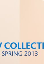 NEW COLLECTION SPRING 2013