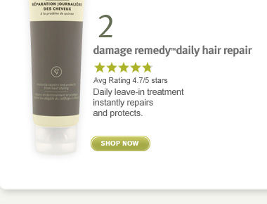 damage ready daily hair repair.  shop now.