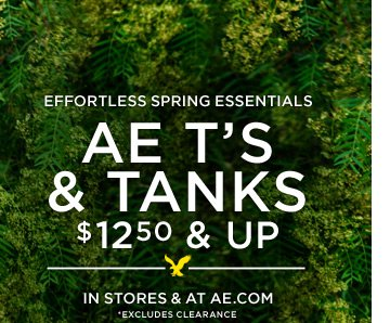 Effortless Spring Essentials | AE T's & Tanks $12.50 & Up | In Stores & At AE.com | *Excludes Clearance