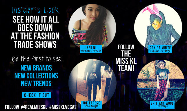 Follow Miss KL @RealMissKL from the Fashion Trade Shows in Las Vegas!