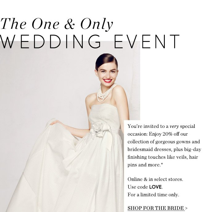 J.Crew: The One & Only Wedding Event: 20% off gowns, bridesmaid ...