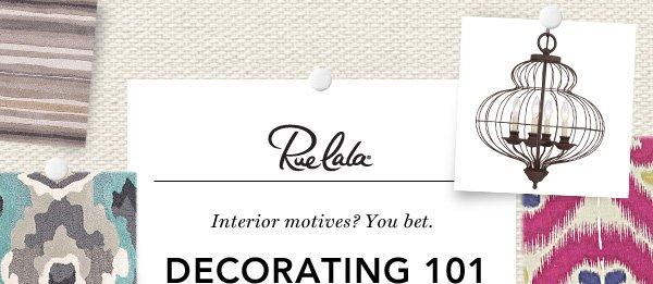 Interior motives? You bet. Decorating 101.