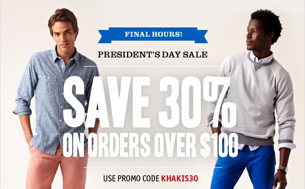 FINAL HOURS! SAVE 30% ON ORDERS OVER $100. Use promo code KHAKIS30