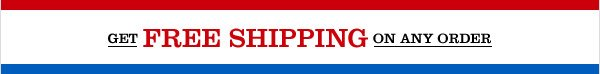 FREE SHIPPING ON ANY ORDER