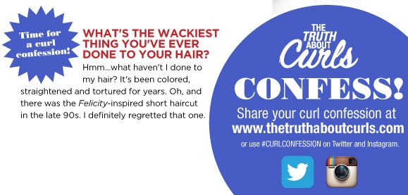 The Truth About Curls. Confess! Share your curl confession at www.thetruthaboutcurls.com or use #curlconfession on Twitter and Instagram.