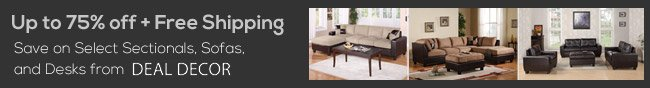 Up to 75% off + Free Shipping. Save on Select Sectionals, Sofas, and Desks from DEAL DECOR.