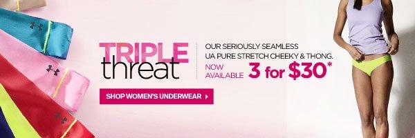 TRIPLE THREAT. 3 FOR $30. SHOP WOMEN'S UNDERWEAR.