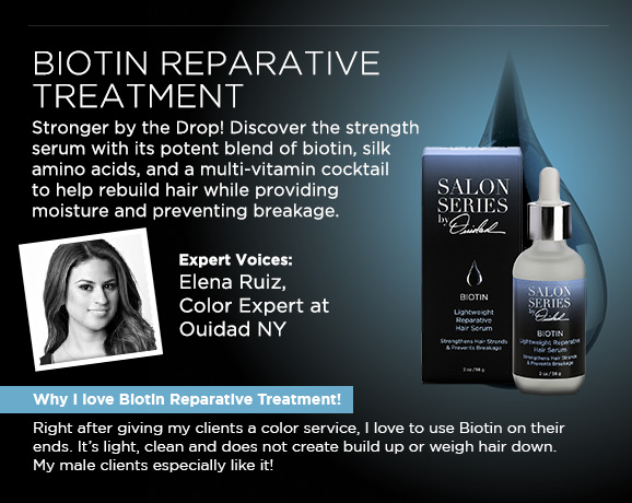 Biotin Reparative Treatment Stronger by the Drop! Discover the strength serum with its potent blend of biotin, silk amino acids, and a multi-vitamin cocktail to help rebuild hair while providing moisture and preventing breakage