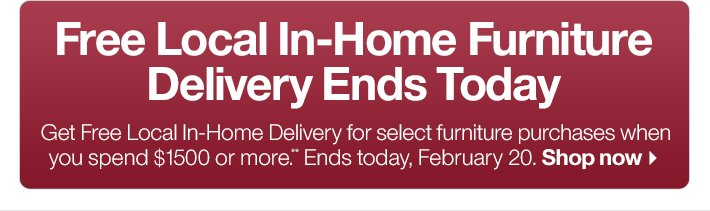 Free Local In-Home Furniture Delivery Ends  Today